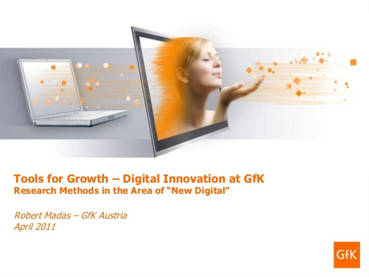 GfK Custom Research   Tools for Growth – Digital Innovation at GfK   April 2011                                           ...