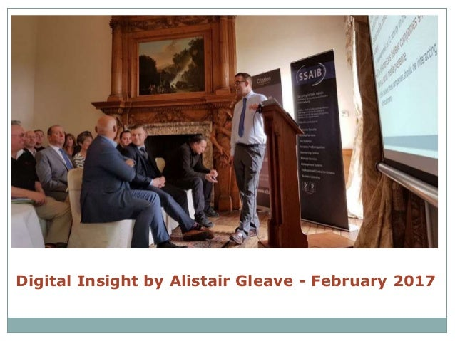 Digital Insight by Alistair Gleave - February 2017