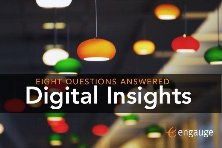 1 EIGHT QUESTIONS ANSWEREDDigital Insights