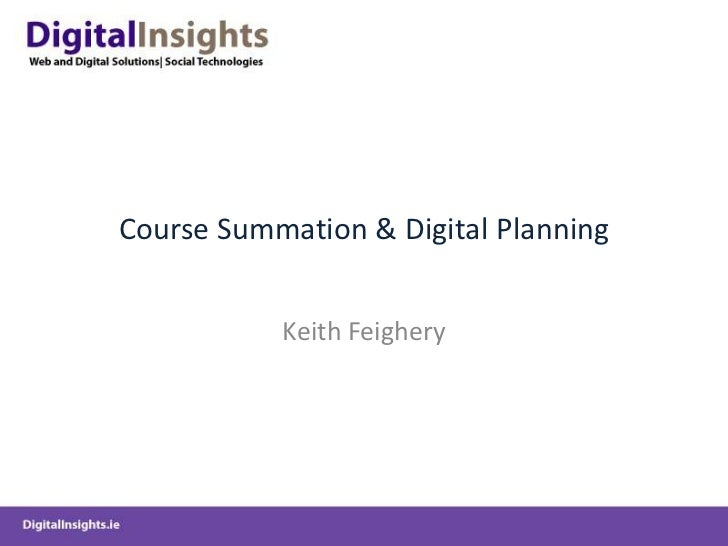 Course Summation & Digital Planning<br />Keith Feighery<br />