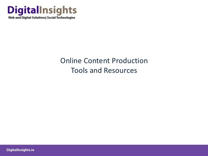 Online Content Production Tools and Resources<br />