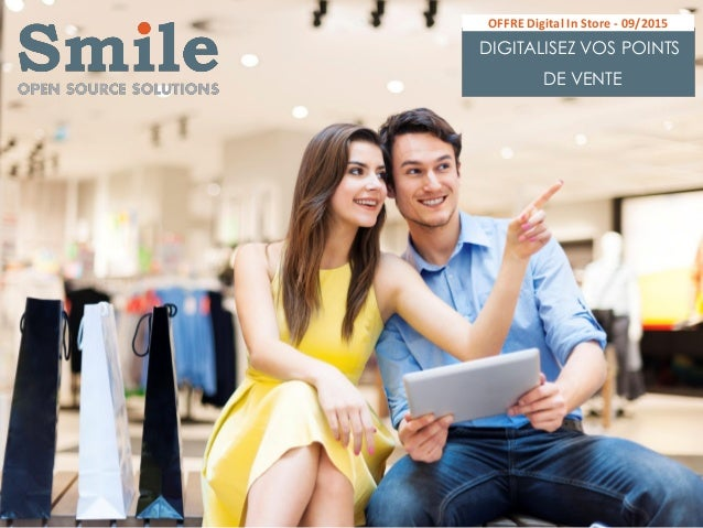 DIGITALISEZ VOS POINTS DE VENTE OFFRE Digital In Store - 09/2015