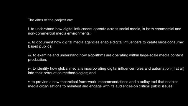 The aims of the project are:   i. to understand how digital influencers operate across social media, in both commercial and...