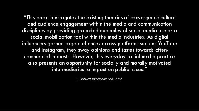 """– Cultural Intermediaries, 2017 """"This book interrogates the existing theories of convergence culture and audience engageme..."""