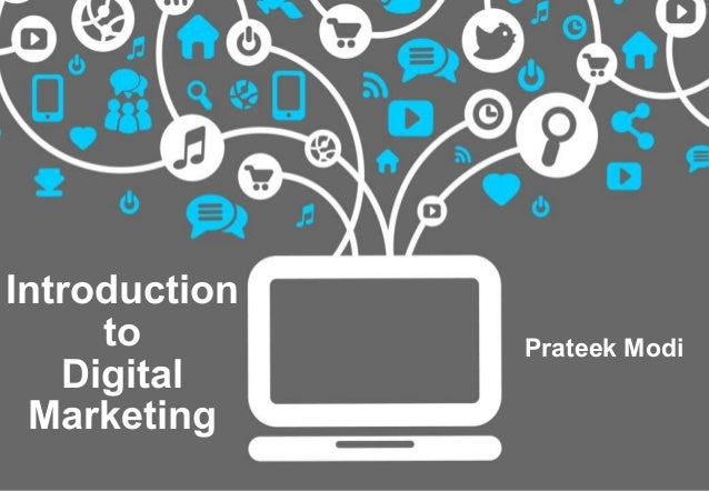 Introduction to Digital Marketing Prateek Modi