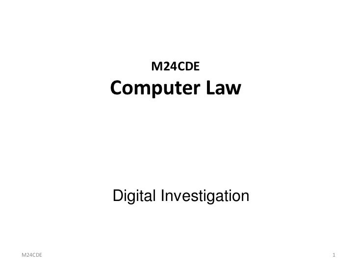 M24CDE         Computer Law         Digital InvestigationM24CDE                           1
