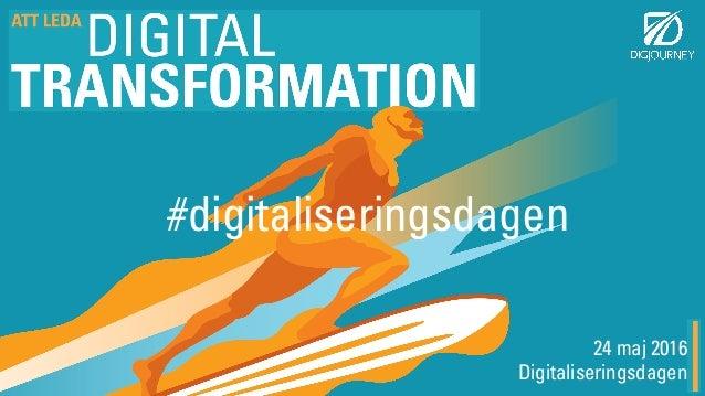 24 maj 2016 Digitaliseringsdagen #digitaliseringsdagen