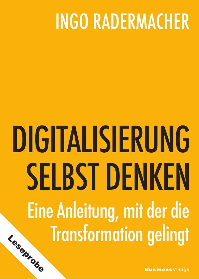 BusinessVillage DIGITALISIERUNG SELBST DENKEN Eine Anleitung, mit der die Transformation gelingt Ingo Radermacher Leseprobe