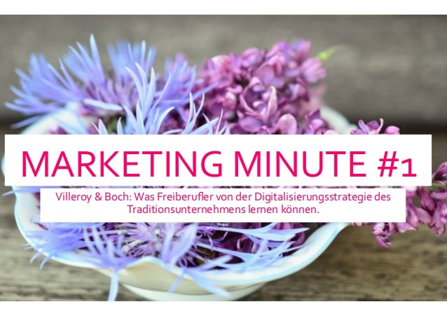 MARKETING	   MINUTE	   #1	    Villeroy	   &	   Boch:	   Was	   Freiberufler	   von	   der	   Digitalisierungsstrategie	   d...