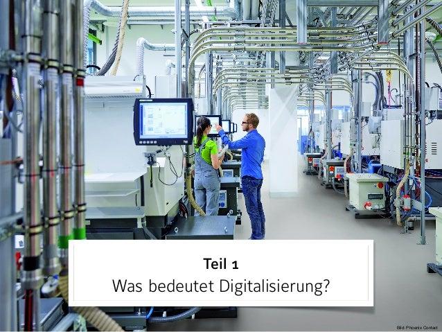 Teil 1 Was bedeutet Digitalisierung? Bild: Phoenix Contact