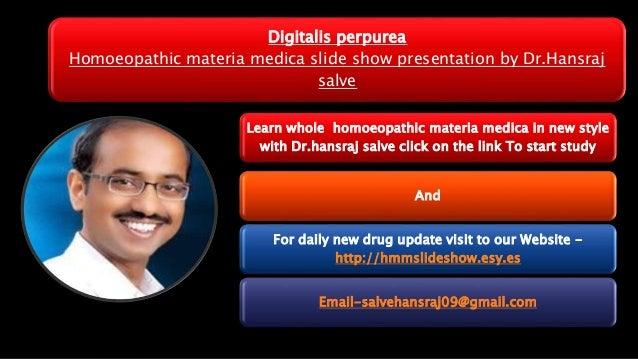Digitalis perpurea Homoeopathic materia medica slide show presentation by Dr.Hansraj salve Learn whole homoeopathic materi...
