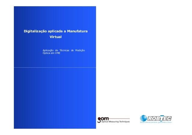 Digitalização aplicada a Manufatura Virtual Aplicação de Técnicas de Medição Óptica em VME