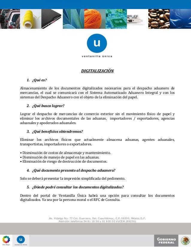 DIGITALIZACIÓN    1. ¿Qué es?Almacenamiento de los documentos digitalizados necesarios para el despacho aduanero demercanc...
