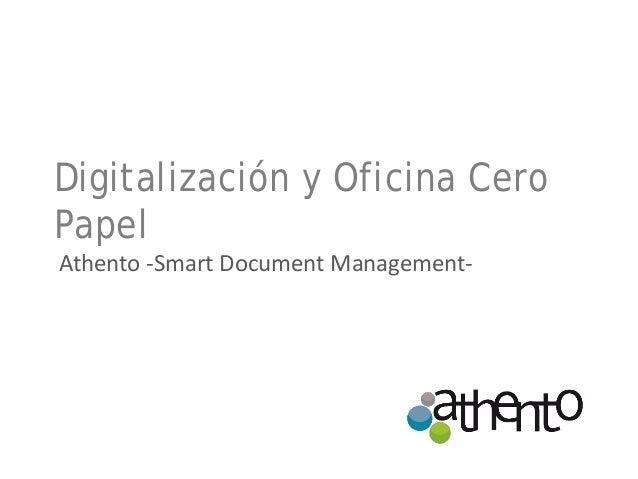 Digitalización y Oficina Cero Papel Athento -Smart Document Management-