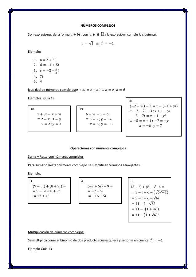 NÚMEROS COMPLEJOS Son expresiones de la forma  , con  y la expresión i cumple lo siguiente:  Ejemplo: 1. 2. 3. 4. 5. 4 Igu...