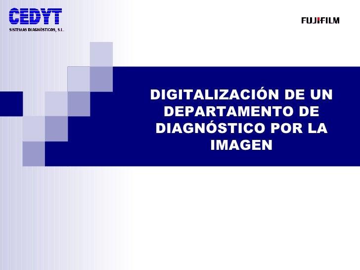 DIGITALIZACIÓN DE UN DEPARTAMENTO DE DIAGNÓSTICO POR LA IMAGEN