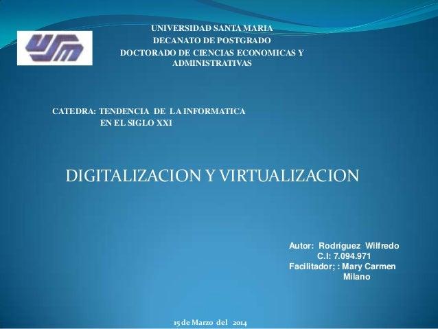 UNIVERSIDAD SANTA MARIA DECANATO DE POSTGRADO DOCTORADO DE CIENCIAS ECONOMICAS Y ADMINISTRATIVAS DIGITALIZACION Y VIRTUALI...