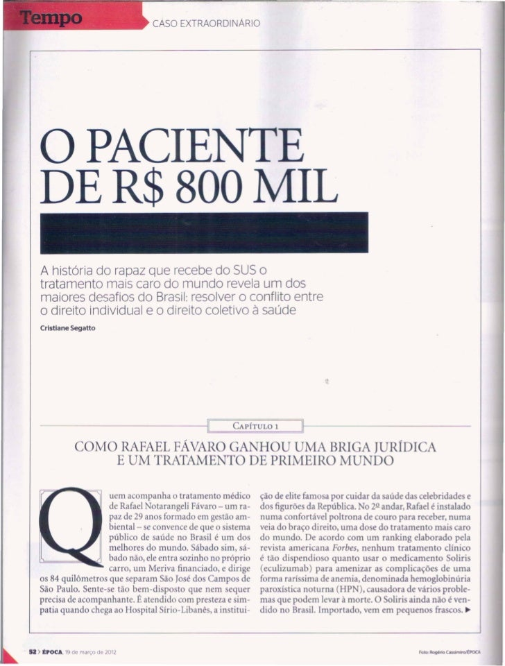O paciente de R$ 800 mil