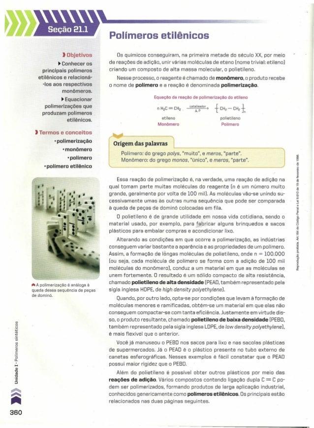 fJ) o o :;:; -aJ.., C '(jj fJ) eQJ .ê oD... 360 Seção 21.1 ) Objetivos ~ Conhecer os principais polímeros etilênicos e rel...