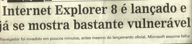 INTERNET EXPLORER 8 É LANÇADO E JÁ SE MOSTRA BASTANTE VULNERÁVEL