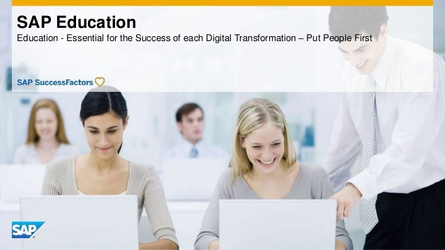 SAP Education Education - Essential for the Success of each Digital Transformation – Put People First