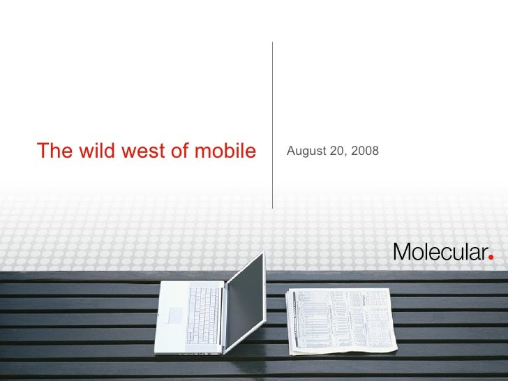 The wild west of mobile August 20, 2008
