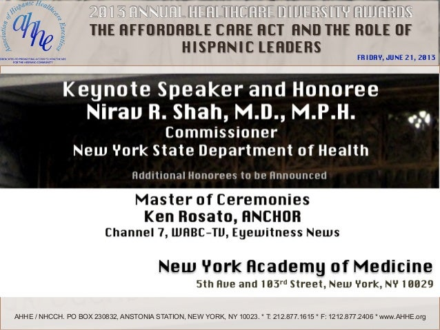 THE AFFORDABLE CARE ACT AND THE ROLE OF HISPANIC LEADERS  FRIDAY, JUNE 21, 2013  AHHE / NHCCH. PO BOX 230832, ANSTONIA STA...