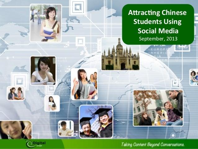"""A""""rac&ng  Chinese   Students  Using   Social  Media   September,  2013"""