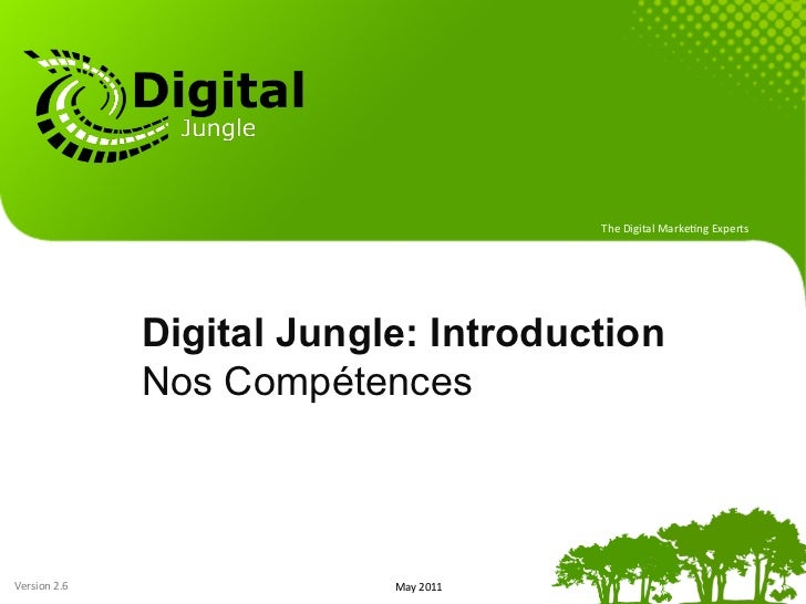 The	  Digital	  Marke.ng	  Experts	                       Digital Jungle: Introduction                     Nos Compétences...
