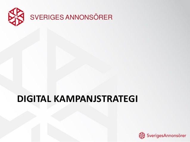 SVERIGES ANNONSÖRERDIGITAL KAMPANJSTRATEGI