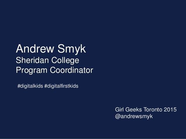 Digital Kids and Technology Bias - Girl Geeks TO Edition Slide 2