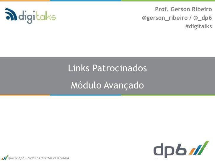 Prof. Gerson Ribeiro                                                        @gerson_ribeiro / @_dp6                       ...