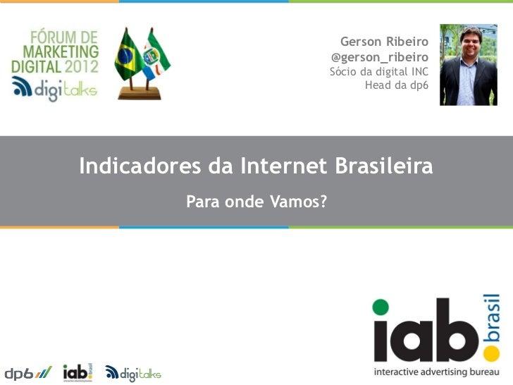 Gerson Ribeiro                             @gerson_ribeiro                             Sócio da digital INC               ...