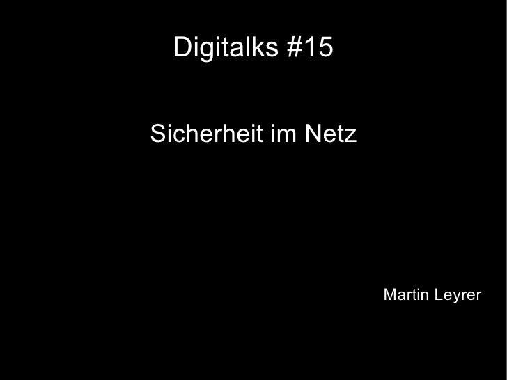 Digitalks #15 Sicherheit im Netz Martin Leyrer