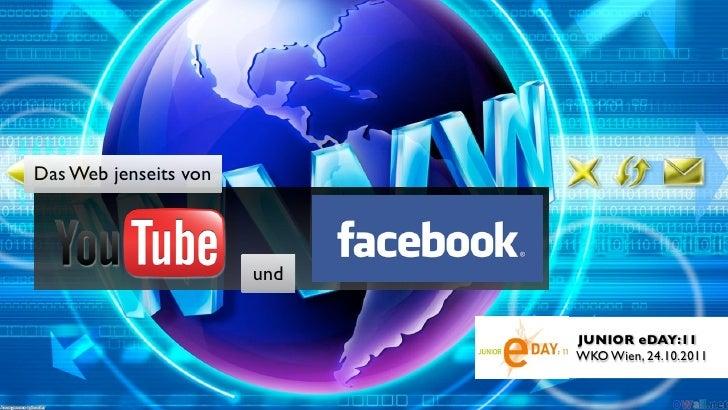 Das Web jenseits von                       und                             JUNIOR eDAY:11                             WKO ...