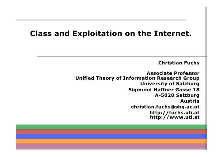 Class and Exploitation on the Internet.                                             Christian Fuchs                       ...