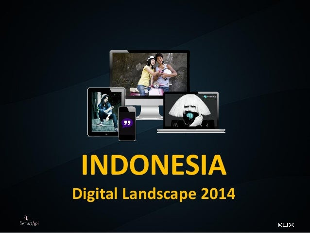 INDONESIA Digital Landscape 2014