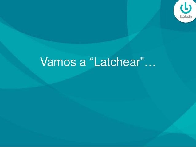 """Vamos a """"Latchear""""…"""