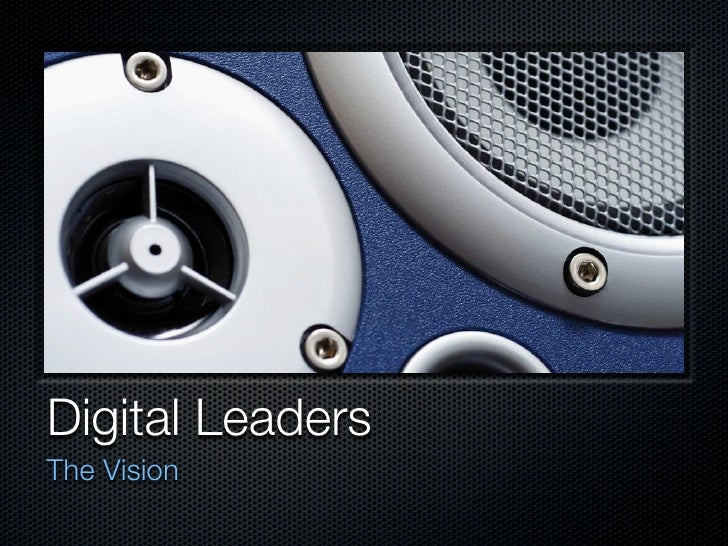 Digital Leaders	 The Vision