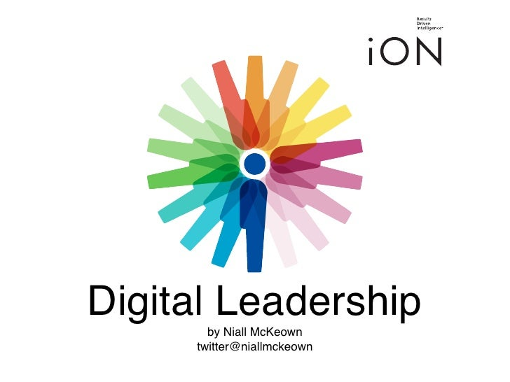 Digital Leadership       by Niall McKeown     twitter@niallmckeown