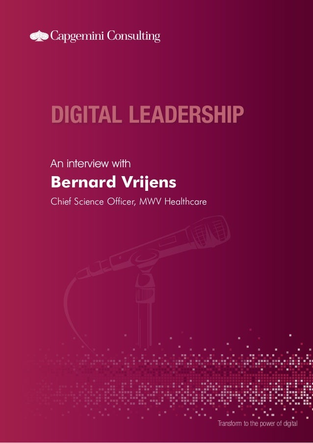 An interview with Transform to the power of digital Bernard Vrijens Chief Science Officer, MWV Healthcare