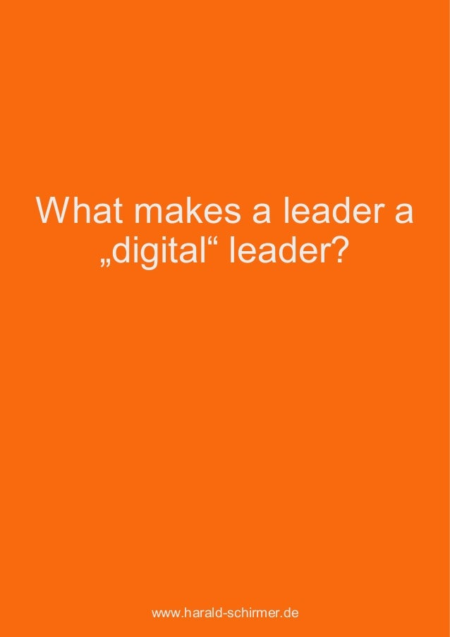 "What makes a leader a ""digital"" leader? www.harald-schirmer.de"