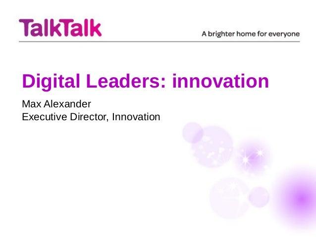 Digital Leaders: innovationMax AlexanderExecutive Director, Innovation