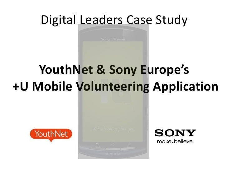 Digital Leaders Case Study    YouthNet & Sony Europe's+U Mobile Volunteering Application