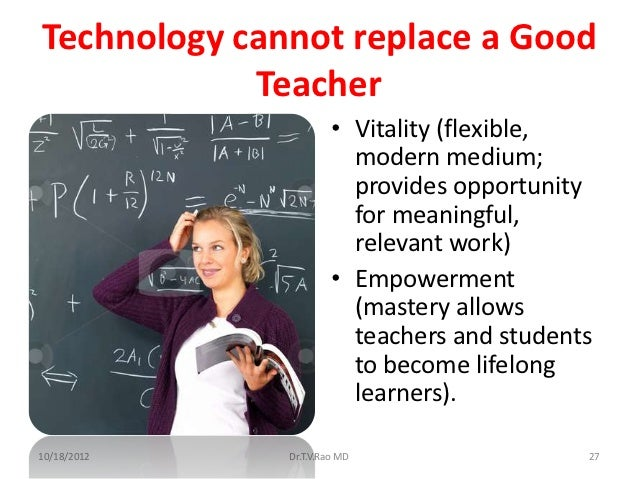 internet cannot replace teacher Will computers replace schoolteachers  with internet-based  the argument that teachers cannot be replaced by computers is strengthened if you.