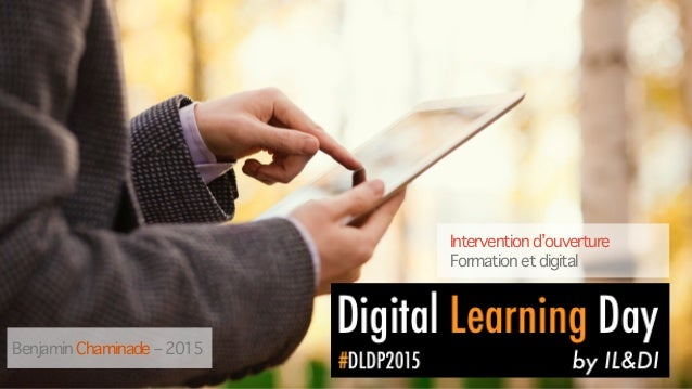 Benjamin Chaminade – 2015 Intervention d'ouverture Formation et digital