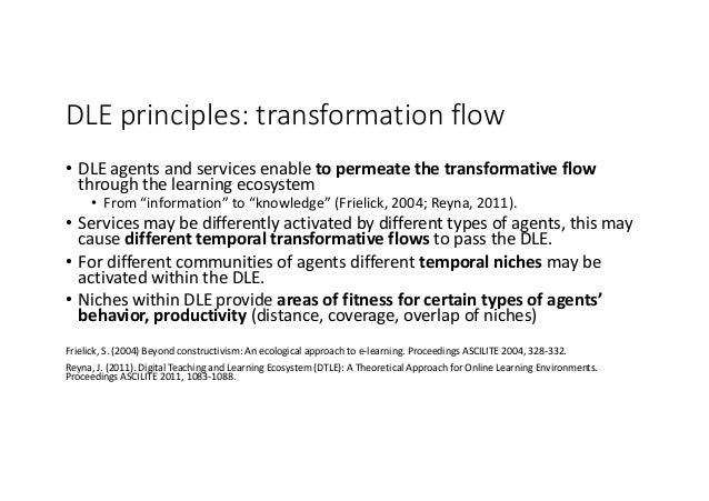 DLEprinciples:transformationflow • DLEagentsandservicesenabletopermeatethetransformativeflow throughthelear...