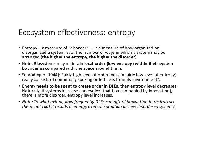 "Ecosystemeffectiveness:entropy • Entropy– ameasureof""disorder""- isameasureofhoworganizedor disorganizeda..."