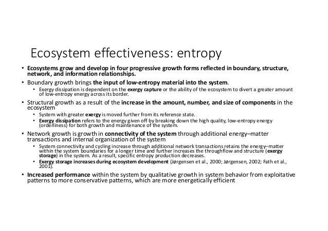Ecosystemeffectiveness:entropy • Ecosystemsgrowanddevelopinfourprogressivegrowthformsreflectedinboundary,st...