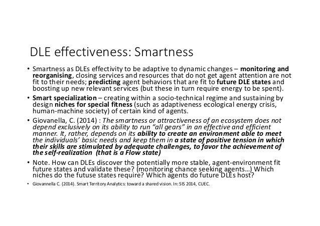 DLEeffectiveness:Smartness • SmartnessasDLEseffectivitytobeadaptivetodynamicchanges– monitoringand reorganis...